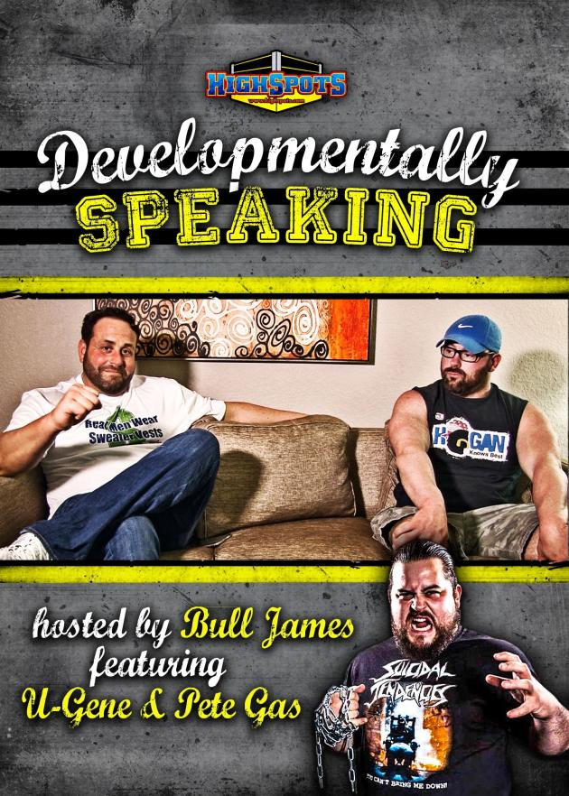 Developmentally Speaking with Bull James Pete Gas and U-Gene