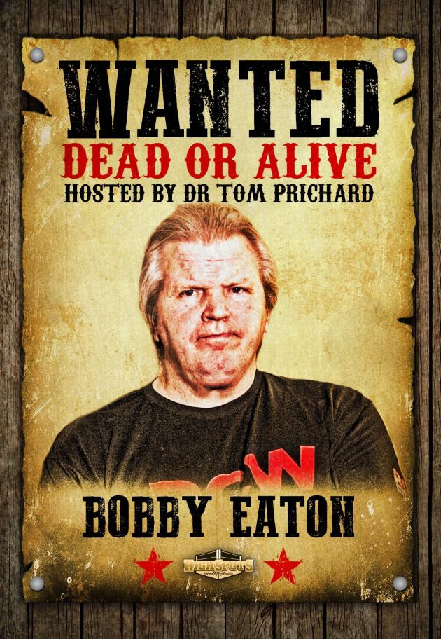 WANTED DEAD OR ALIVE - BOBBY EATON