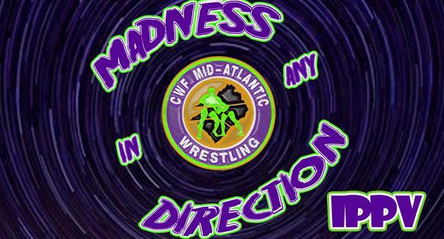 CWF Mid-Atlantic Madness in Any Direction iPPV