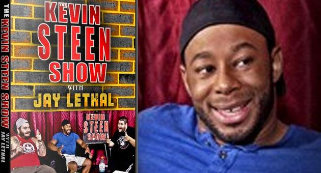 The Kevin Steen Show with Jay Lethal