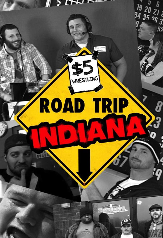 5 DOLLAR WRESTLING - ROAD TRIP TO INDIANA