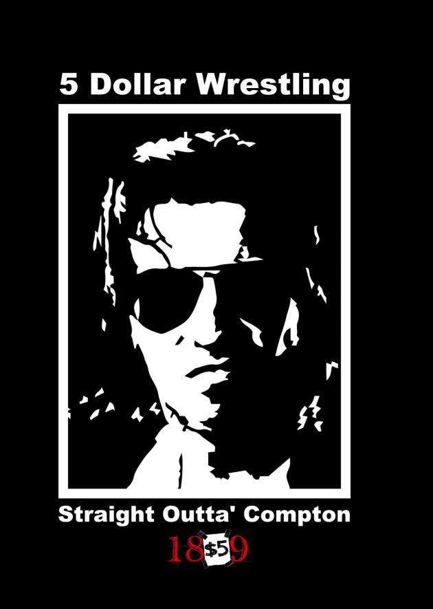 5 DOLLAR WRESTLING - STRAIGHT OUTTA COMPTON