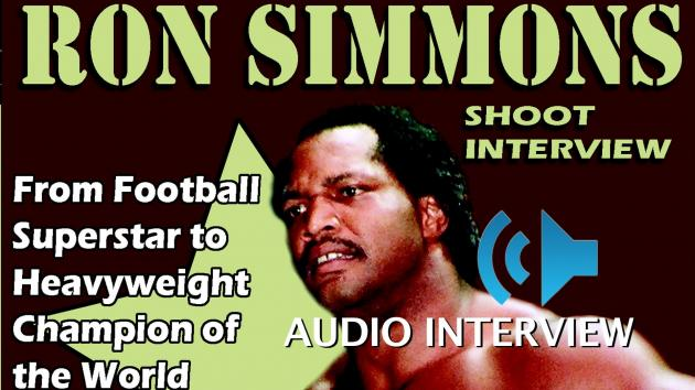 AUDIO - RON SIMMONS SHOOT INTERVIEW