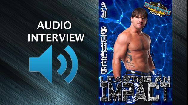 AUDIO - AJ STYLES SHOOT - LEAVING AN IMPACT