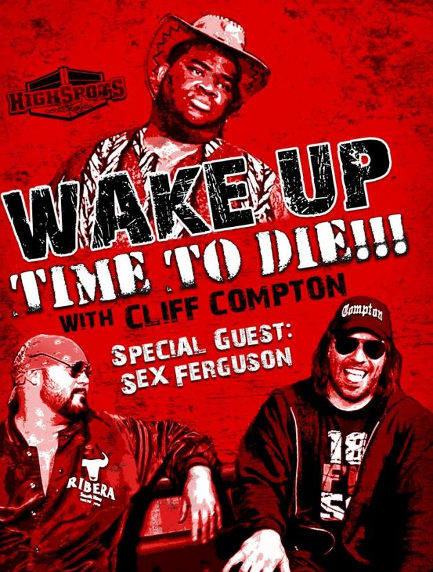 CLIFF COMPTON - WAKE UP TIME TO DIE W/SEX FERGUSON