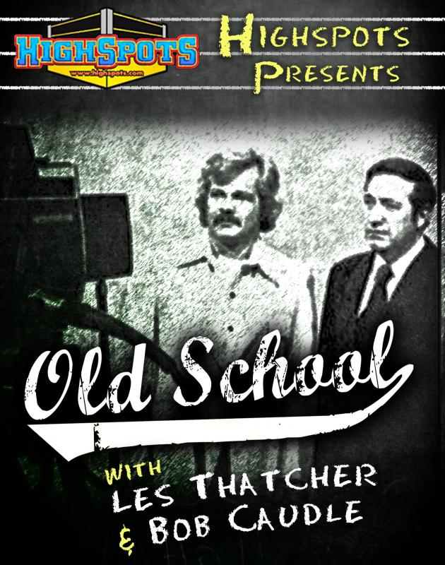 OLD SCHOOL WITH LES THATCHER AND BOB CAUDLE