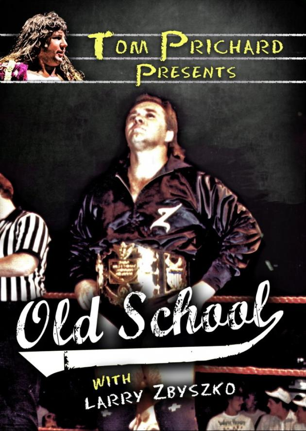 OLD SCHOOL WITH TOM PRICHARD - LARRY ZBYSZKO