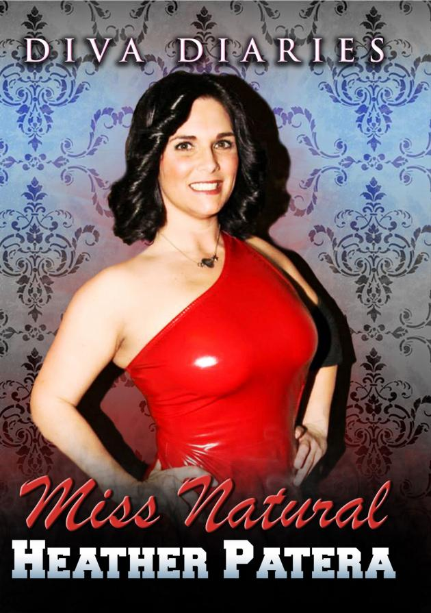 DIVA DIARIES WITH MISS NATURAL - HEATHER PATERA