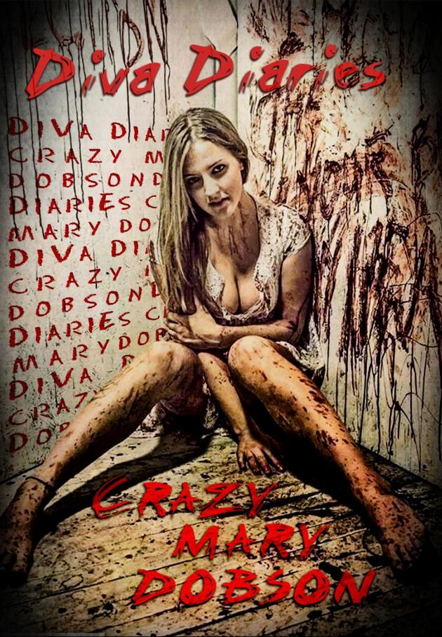 DIVA DIARIES WITH CRAZY MARY DOBSON