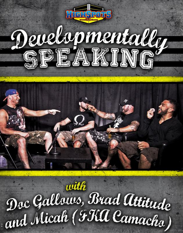 DEVELOPMENTALLY SPEAKING WITH DOC GALLOWS, FKA CAMACHO, & BRAD ATTITUDE