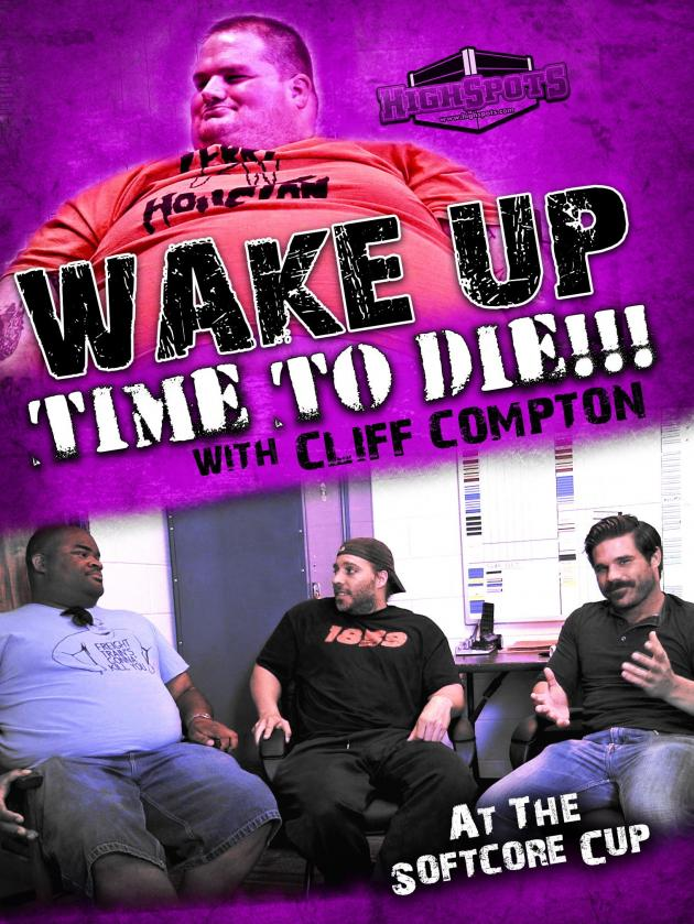 CLIFF COMPTON - WAKE UP TIME TO DIE AT THE SOFTCORE CUP
