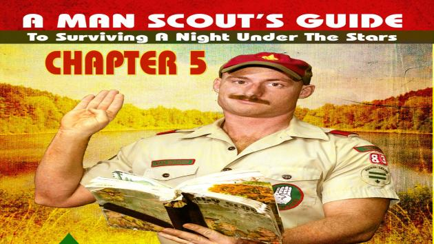 A Man Scout's Guide to Surviving a Night Under the Stars - Chapter 5