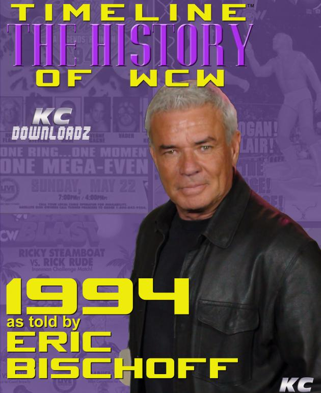 Timeline: History of WCW - 1994 - Told by Eric Bischoff