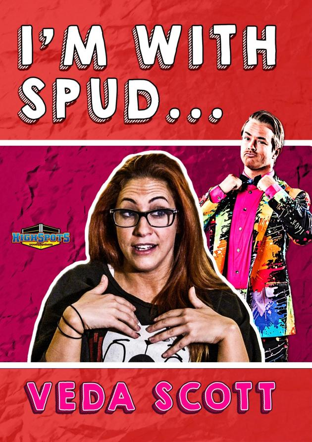 I'M WITH SPUD... VEDA SCOTT