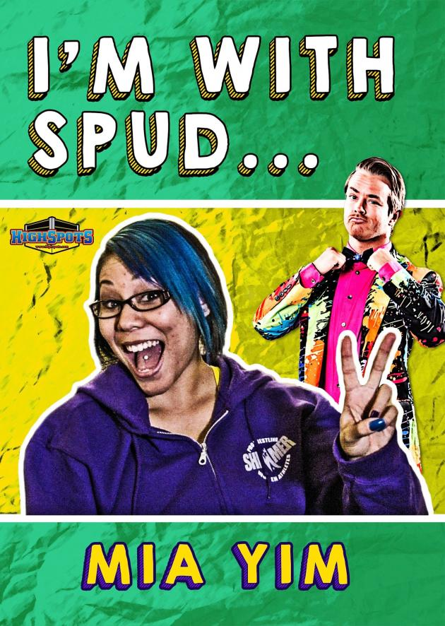 I'M WITH SPUD... MIA YIM