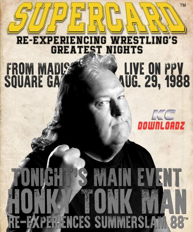 SUPERCARD: THE HONKY TONK MAN RE-EXPERIENCES SUMMERSLAM '88
