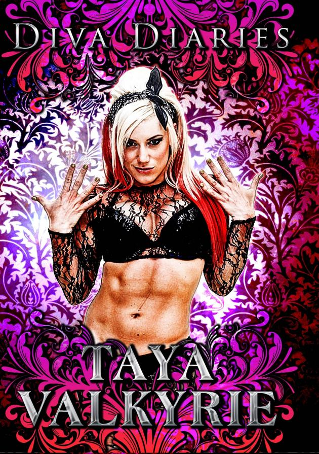 DIVA DIARIES WITH TAYA VALKYRIE