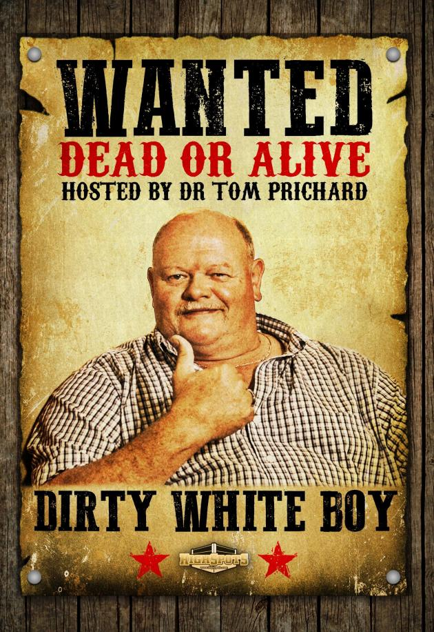 Wanted Dead or Alive - Dirty White Boy