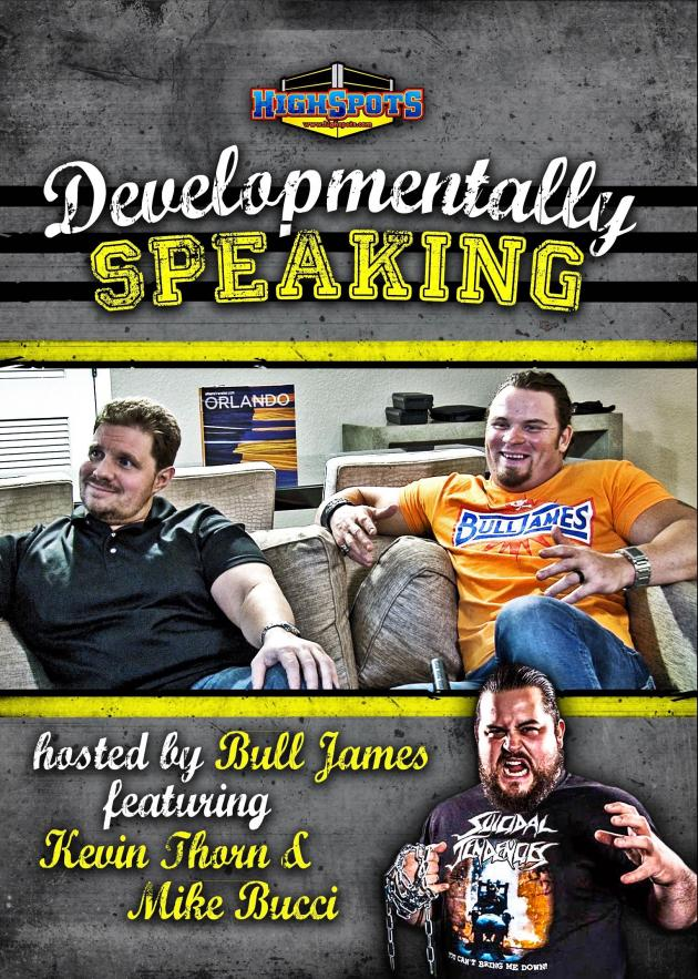 DEVELOPMENTALLY SPEAKING WITH BULL JAMES KEVIN THORN AND MIKE BUCCI